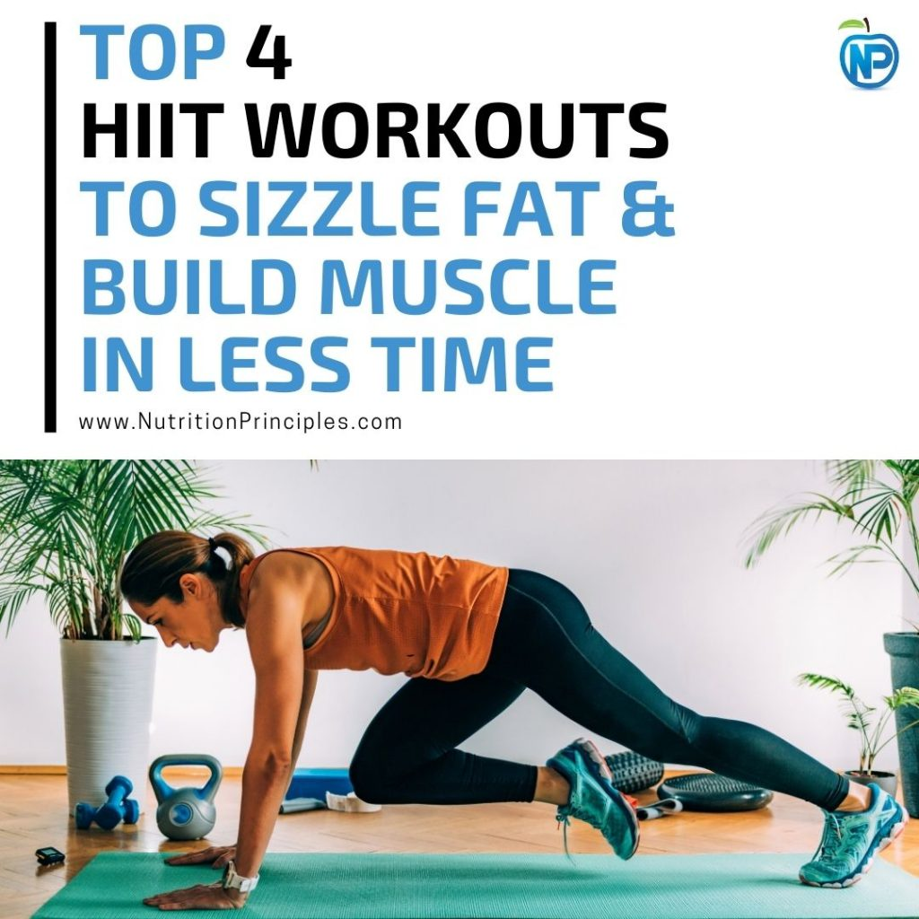Top 4 HIIT Workouts To Sizzle Fat & Build Muscle In Less Time